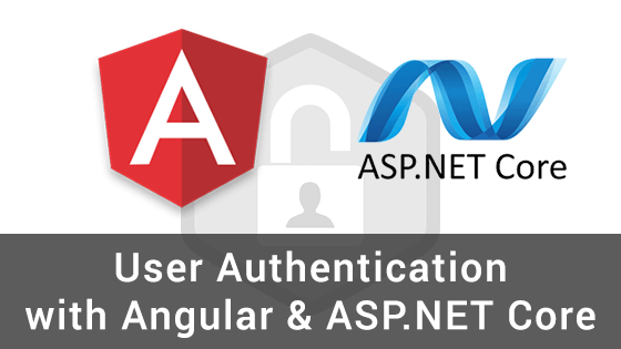 User Authentication with Angular and ASP NET Core