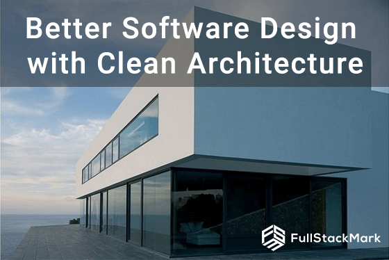 Better Software Design with Clean Architecture