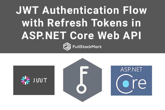 JWT Authentication Flow with Refresh Tokens in ASP NET Core