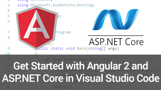 Get Started with Angular 2 and ASP NET Core in Visual Studio